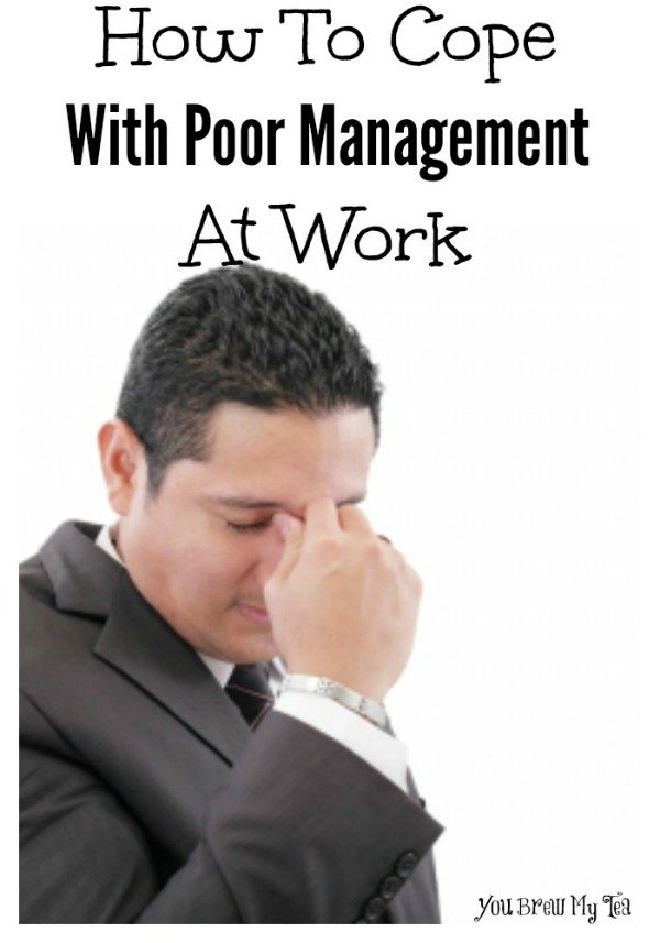 How To Cope With Poor Management At Work