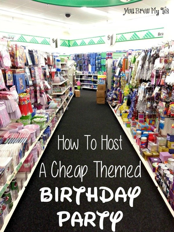 How To Host A Cheap Themed Birthday Party -