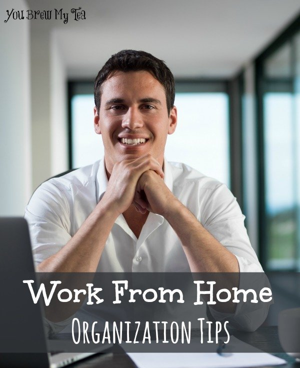 Work At Home Organization Tips