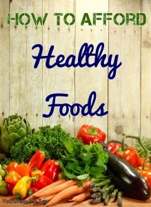 How To Afford Healthy Foods