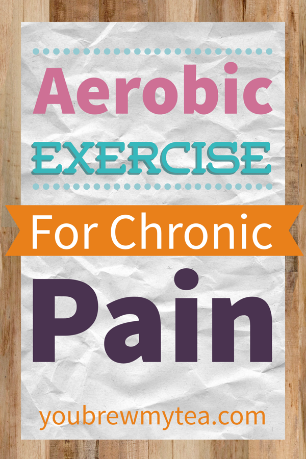 Aerobic Exercise For Chronic Pain