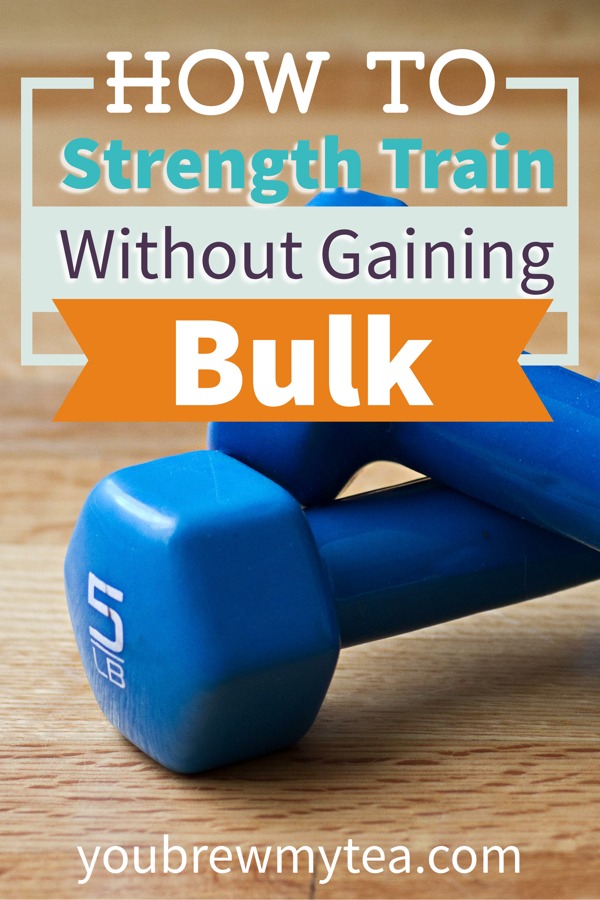How To Strength Train Without Gaining Bulk