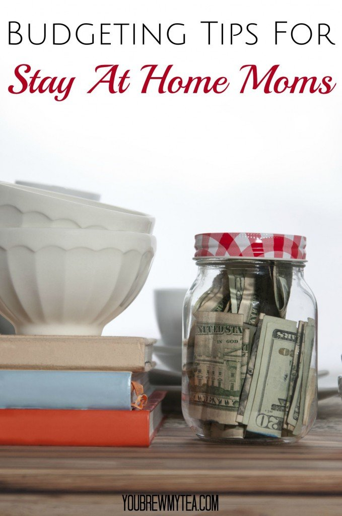 Budgeting Tips For Stay At Home Moms