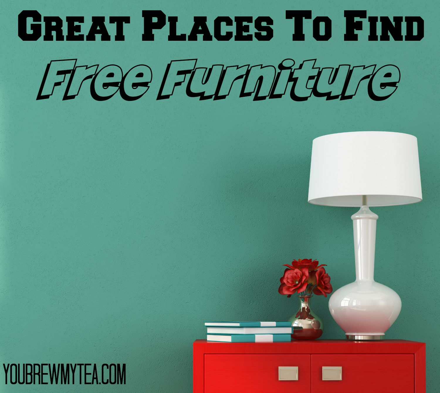Great Places To Find Free Furniture You Brew My Tea