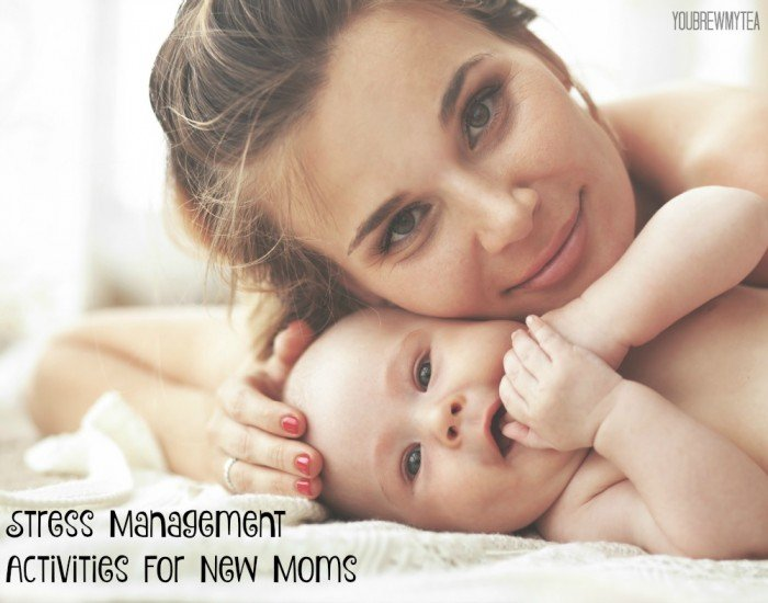 These Stress Management Activities For New Moms will make it so much easier to manage in those early months