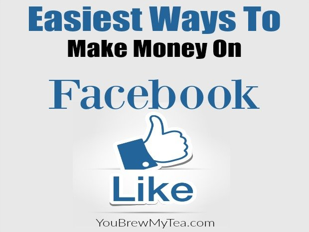 Easiest Ways To Make Money On Facebook