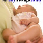 5 Reasons Why Your Baby is Taking A Cat Nap