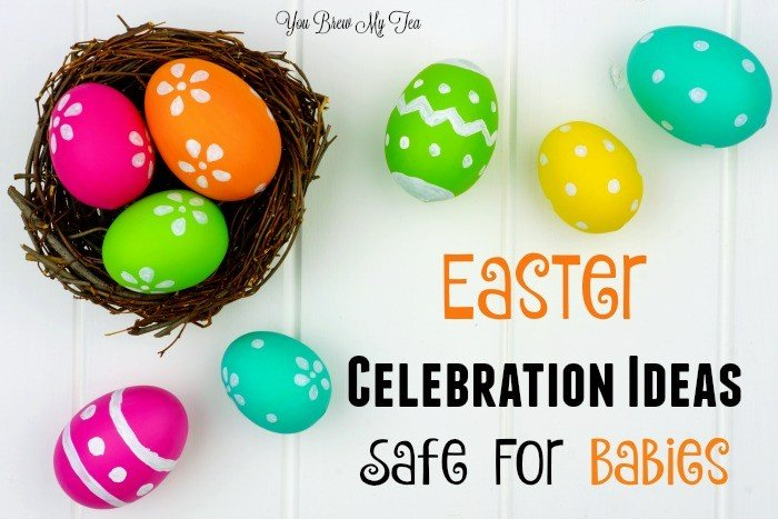 Check out our great suggestions for Easter Celebration Ideas Safe For Babies!  No worries about babies getting something in their mouth, getting trampled or upset with these ideas!