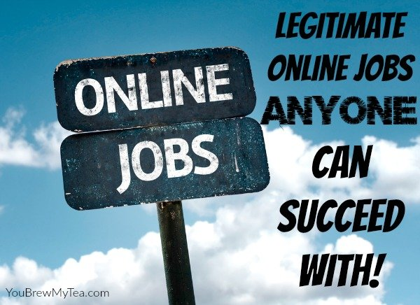 7 Legitimate Online Jobs Anyone Can Succeed With