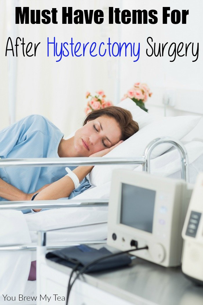 Must Have Items For After Hysterectomy Surgery