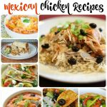 30 Mouthwatering Mexican Chicken Recipes