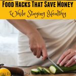 Food Hacks That Save Money While Staying Healthy