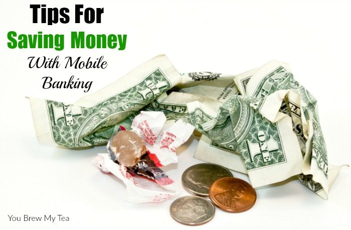 Tips For Saving Money With Mobile Banking