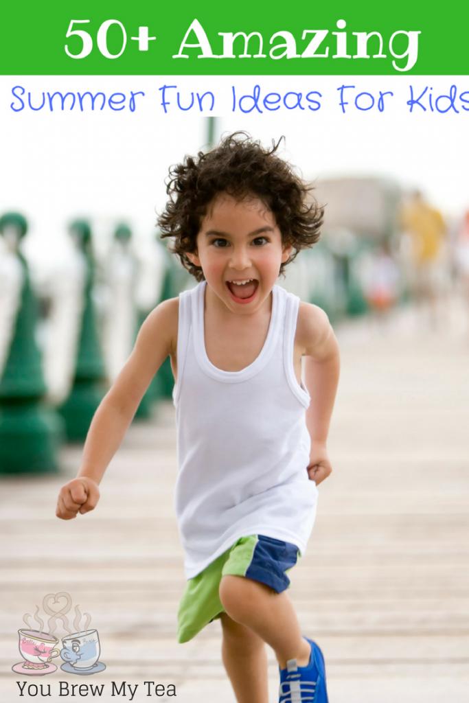 50+ Summer Fun Ideas for Kids