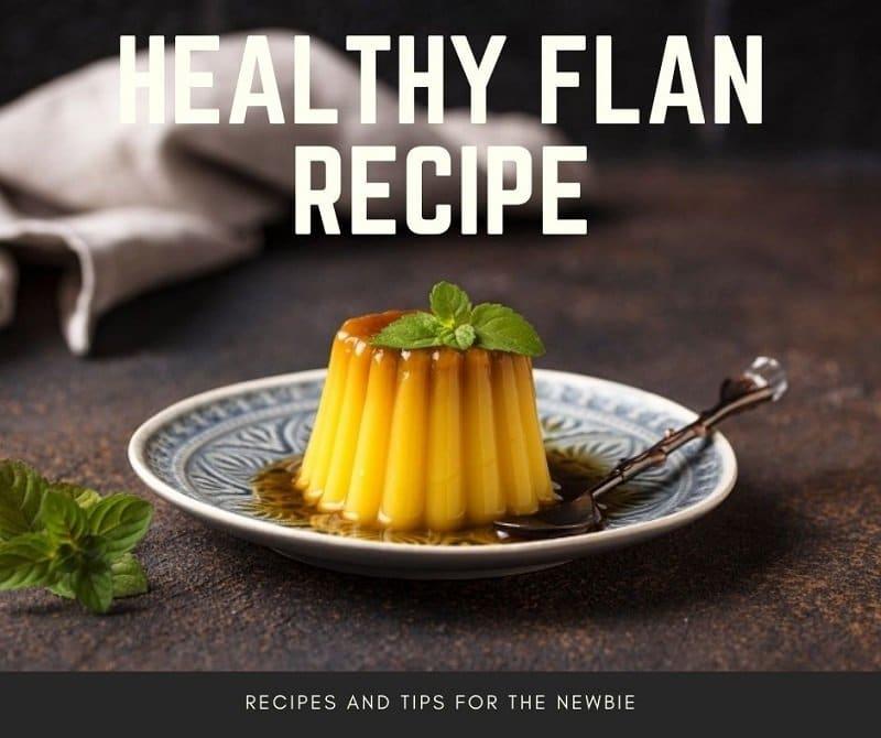 healthy flan recipe